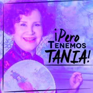 Pero tenemos Tania
